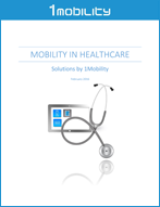 Mobility in Healthcare WhitePaper 1Mobility Case Studies and White Papers